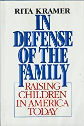 In Defense of the Family: Raising Children in America Today