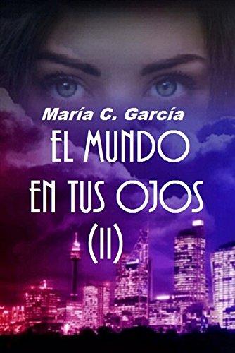 EL MUNDO EN TUS OJOS (2ª PARTE) de María C. García https://www.amazon.es/dp/B07CMB2N9J/ref=cm_sw_r_pi_dp_U_x_P419AbC5A587D