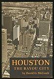 Houston, the Bayou City, David G. McComb, 0292700091