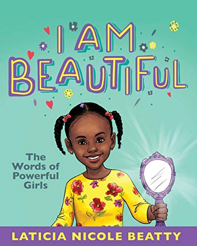 I Am Beautiful: The Words of Powerful Girls