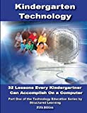 Kindergarten Technology: 32 Lessons Every Kindergartner Can Accomplish on a Computer