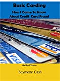 Basic Carding: How I Came To Know About Credit Card Fraud