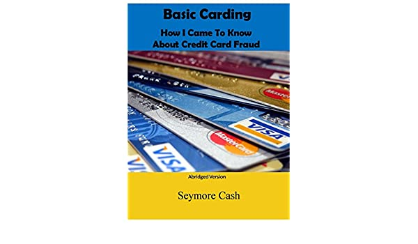 Amazon com: Basic Carding: How I Came To Know About Credit Card