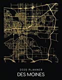 2020 Planner Des Moines: Weekly - Dated With To Do Notes And Inspirational Quotes - Des Moines - Iowa (City Map Calendar Diary Book)