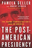 The Post-American Presidency, Pamela A. Geller and Robert Spencer, 1439189307