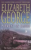 By Elizabeth George Payment in Blood (New Ed) Paperback