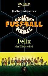 Die Wilden Fußballkerle Band 2: Felix der Wirbelwind