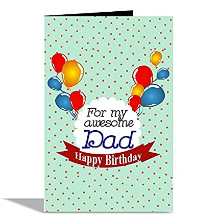 For My Awesome Dad Happy Birthday Greeting Card Amazonin Office Products