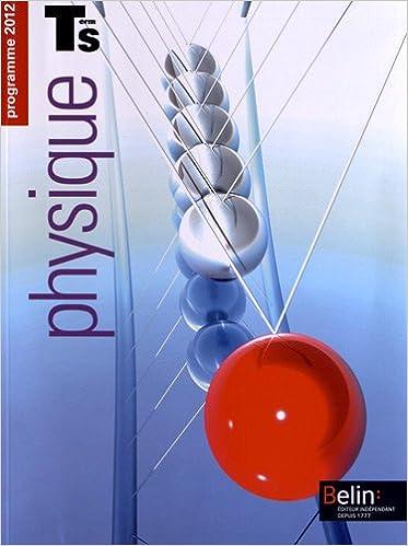 En ligne Physique-Chimie Tle S : 2 volumes, programme 2012 pdf