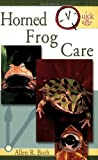 Quick and Easy Horned Frog Care, Allen R. Both, 0793810183