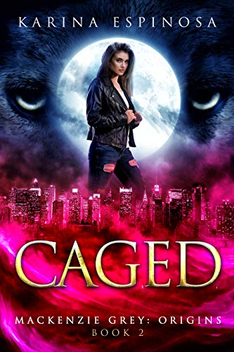 (CAGED: A New Adult Urban Fantasy (Mackenzie Grey: Origins Book 2))