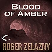 Blood of Amber: The Chronicles of Amber, Book 7   Roger Zelazny