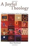 A Joyful Theology, Sara Maitland, 0806644737