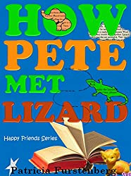 How Pete met Lizard: Happy Friends Children's Series, Book 1, unusual friendships between animals, story and poems