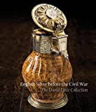English Silver Before the Civil War: The David Little Collection