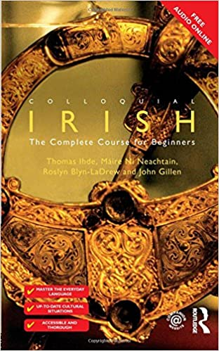 Colloquial Irish: The Complete Course for Beginners (Colloquial Series (Book Only))