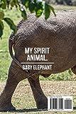 My Spirit Animal: Baby Elephant Journal