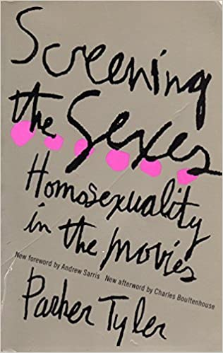 Screening the Sexes: Homosexuality in the Movies by Tyler Parker (1993-09-01)