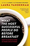 img - for What the Most Successful People Do Before Breakfast: How to Achieve More at Work and at Home by Vanderkam, Laura (2013) Paperback book / textbook / text book