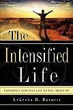 The Intensified Life, Lekesha R. Barnett, 1606479288