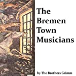 The Bremen Town Musicians | Brothers Grimm