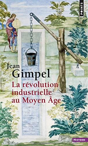 La Révolution industrielle au Moyen Âge (PTS HISTOIRE t. 19) por Jean Gimpel