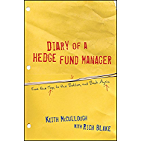 Diary of a Hedge Fund Manager: From the Top, to the Bottom, and Back Again (English Edition)