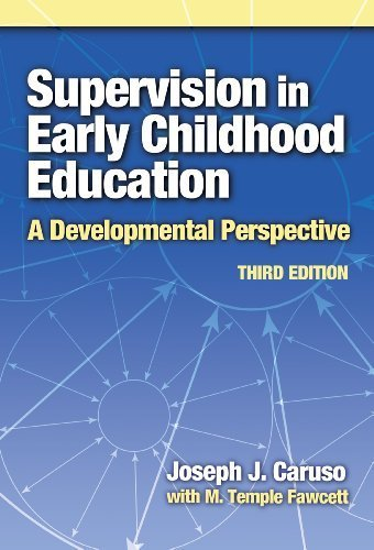 Supervision in Early Childhood Education: A Developmental Perspective (Early Childhood Education Series (Teachers College Pr)) (Early Childhood Education (Teacher's College Pr)) 3rd (third) by Joseph J. Caruso, M. Temple Fawcett (2006) Paperback