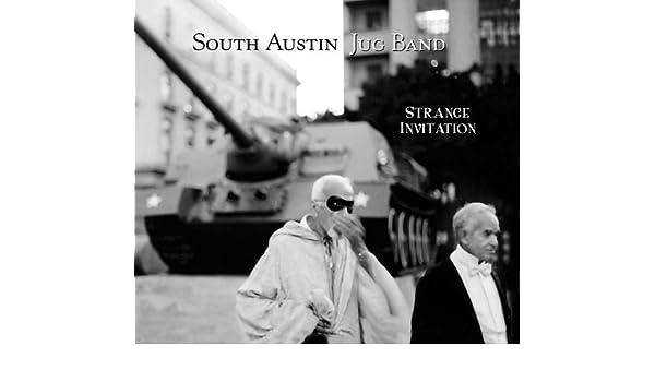 South austin jug band strange invitation amazon music stopboris Gallery
