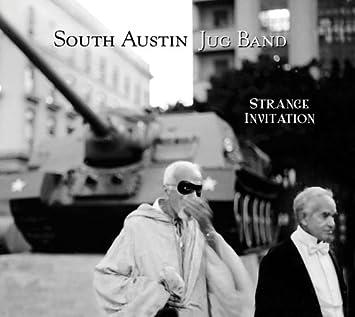 South austin jug band strange invitation amazon music strange invitation stopboris Gallery