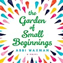 The Garden of Small Beginnings Audiobook by Abbi Waxman Narrated by Emily Rankin