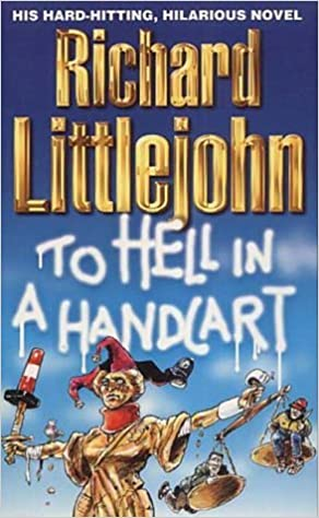 To Hell in a Handcart by Richard Littlejohn (2001-06-04)