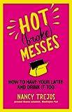Hot (Broke) Messes, Nancy Trejos, 0446555428