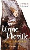 Anne Neville: Queen To Richard Iii (England's Forgotten Queens)
