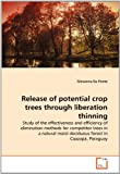 Release of Potential Crop Trees Through Liberation Thinning, Giovanna Da Ponte, 3639316851