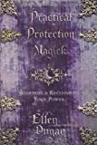 Practical Protection Magick, Ellen Dugan, 0738721689