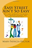 Easy Street Ain't So Easy, Mary-Patricia Hector, 1453841644