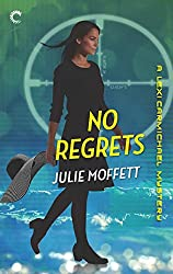 No Regrets: A Lexi Carmichael Mystery, Book Ten