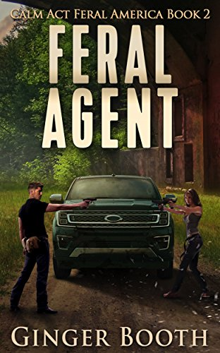 Feral Agent (Calm Act Feral America Book 2) by [Booth, Ginger]