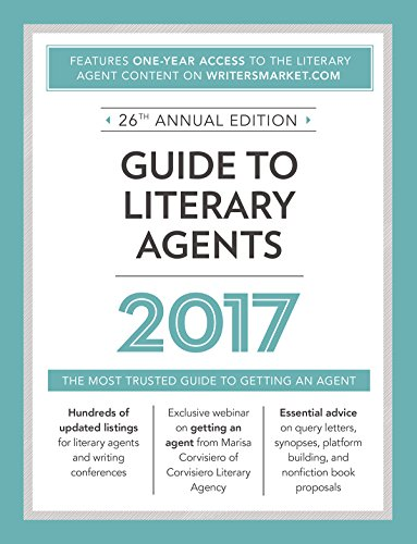 Guide to Literary Agents 2017: The Most Trusted Guide to Getting Published (Market) by Writer's Digest