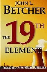 The 19th Element: A James Becker Suspense/Thriller