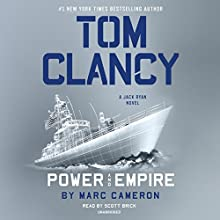 Tom Clancy: Power and Empire: A Jack Ryan Novel, Book 18 Audiobook by Marc Cameron Narrated by Scott Brick