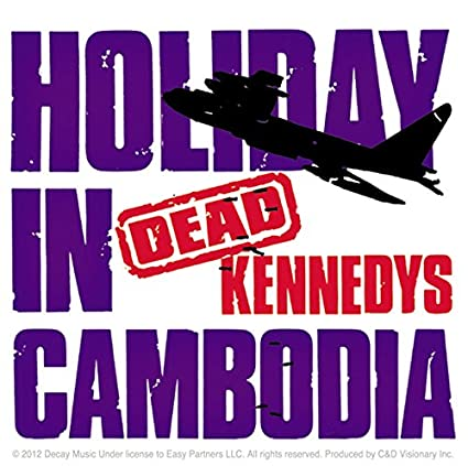 Amazon com: C&D Visionary Dead Kennedys Holiday In Cambodia
