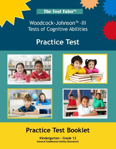 The Test Tutor: Woodcock-Johnson III Cognitive Abilities Practice Test (Woodcock Johnson Iv Tests Of Cognitive Abilities)
