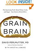 #4: Grain Brain: The Surprising Truth about Wheat, Carbs, and Sugar-Your Brain's Silent Killers