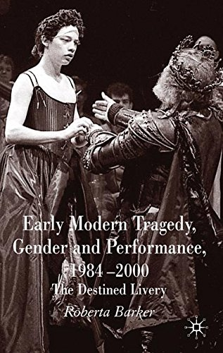 2000 Livery - Early Modern Tragedy, Gender and Performance, 1984-2000: The Destined Livery