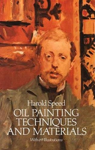 Oil Painting Techniques and Materials (Dover Art Instruction) [Harold Speed] (Tapa Blanda)