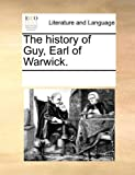 The History of Guy, Earl of Warwick, See Notes Multiple Contributors, 1170085695