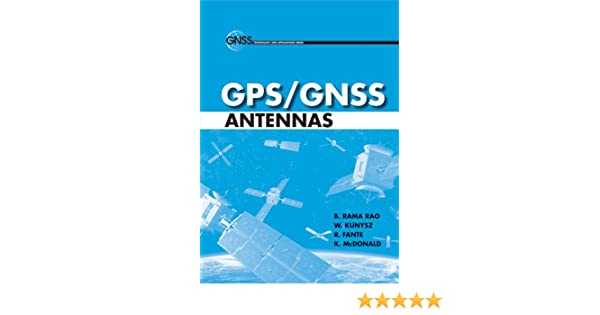 Gpsgnss antennas gnss technology and applications b rama rao w gpsgnss antennas gnss technology and applications b rama rao w kunysz r fante k mcdonald ebook amazon fandeluxe Images