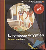 Le tombeau égyptien par Claude Delafosse